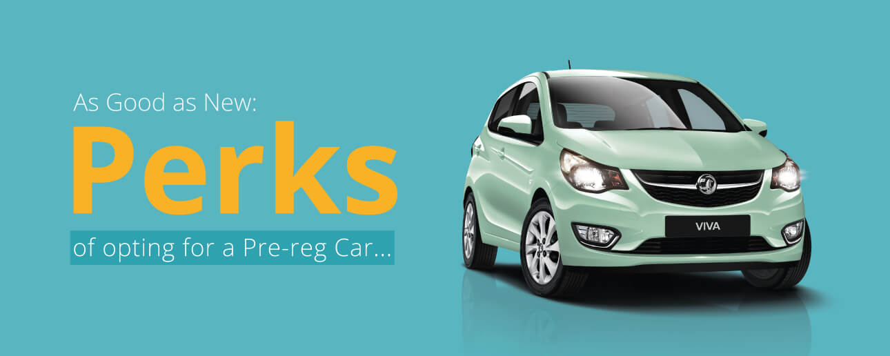Benefits of Buying a Pre-Registered Car