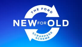 Ford New for Old Scrappage Scheme