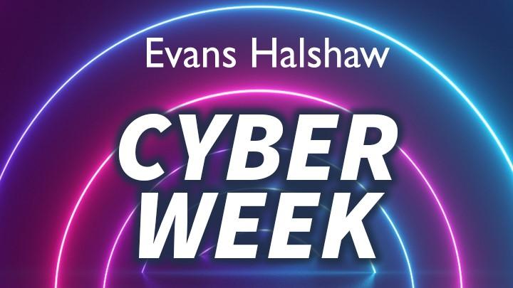Evans Halshaw Cyber Week