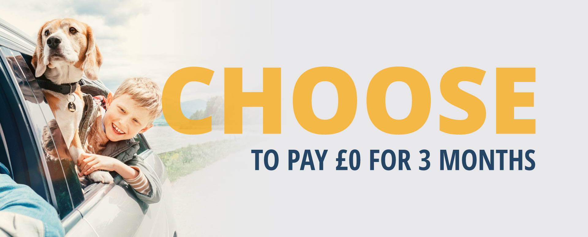 Choose To Pay £0 for 3 Months